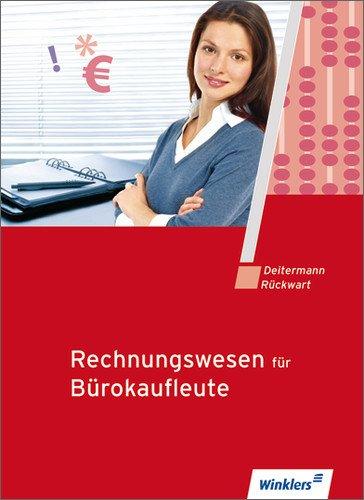 Rechnungswesen für Bürokaufleute: Schülerbuch, 14, neu bearbeitete Auflage, 2012