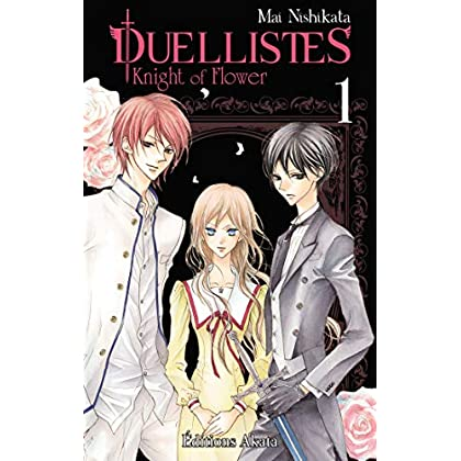Duellistes, Knight of Flower - tome 1