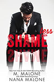 Shameless (The Shameless Trilogy Book 1) (English Edition) di [Malone, M., Malone, Nana]