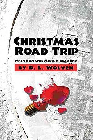 [(Christmas Road Trip : When Romance Meets a Dead End)]