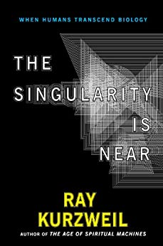 The Singularity Is Near: When Humans Transcend Biology von [Kurzweil, Ray]