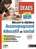 Réussir le diplôme d'accompagnant éducatif et social - DEAES - 2018...