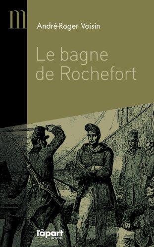 Le bagne de Rochefort