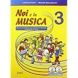 Noi e la musica. Libro per l'insegnante. Con 2 CD Audio. Per la Scuola elementare: 3