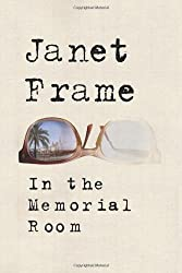 In the Memorial Room: A Novel by Janet Frame (2013-12-10)