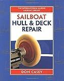 Sailboat Hull and Deck Repair (IM Sailboat Library) by Don Casey (1996-01-22)