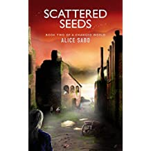 Scattered Seeds (A Changed World Book 2) (English Edition)