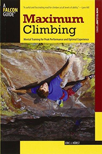 Maximum Climbing (Falcon Guides How to Climb) (How to Climb Series) por Eric J. Horst