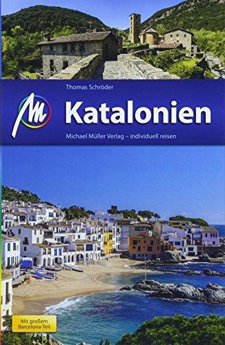 Katalonien Reiseführer Michael Müller Verlag: Individuell reisen mit vielen praktischen Tipps.