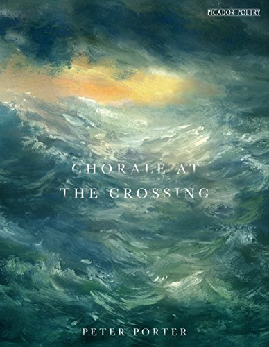 Chorale at the Crossing by Peter Porter Paperback Book New