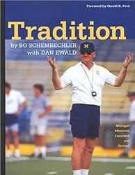 Tradition: Bo Schembechler's Michigan Memories University of Michigan Football) by Bo Schembechler (2003-07-13)