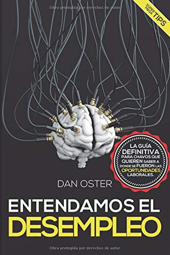 Entendamos el Desempleo (Fábrica del Éxito) por Dan Oster