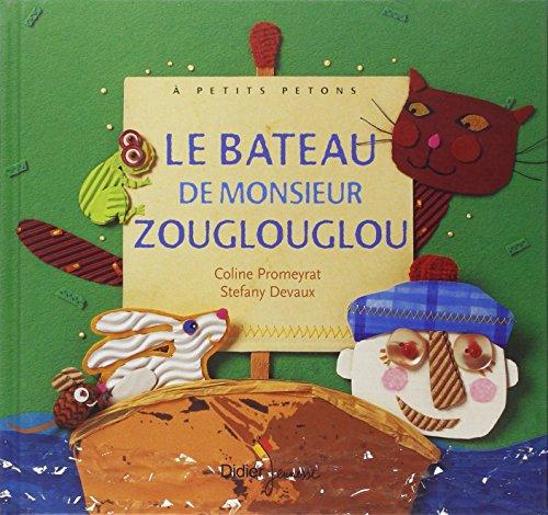 Le bateau de monsieur Zouglouglou (A Petits Petons)