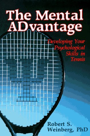 The Mental Advantage: Developing Your Psychological Skills in Tennis by Robert S. Weinberg (1987-11-02) par Robert S. Weinberg