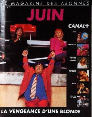CANAL PLUS [No 93] du 01/06/1995 - LA VENGEANCE D'UE BLONDE - BOXE - LA NUIT GAY - BEAUCOUP DE BRUIT POUR RIEN - LA MAISON AUX ESPRITS - SLIVER - ENTRE CIEL ET TERRE.