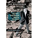 The Rhapsodes: How 1940s Critics Changed American Film Culture