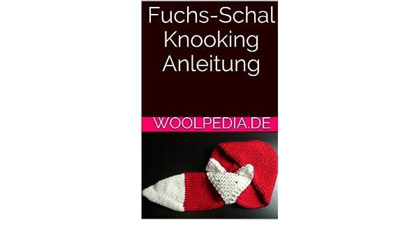 Fuchs Schal Knooking Anleitung Ebook Julia Marquardt Amazonde