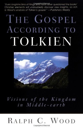 the-gospel-according-to-tolkien-visions-of-the-kingdom-in-middle-earth