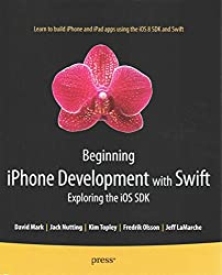 [(Beginning iPhone Development with Swift : Exploring the iOS SDK)] [By (author) Kim Topley ] published on (December, 2014)