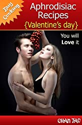 Aphrodisiac Recipes - Valentine's Day - Virtues of acknowledged spices and the best cooking. You will Love it (Easy cooking Book 2) (English Edition)