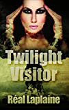 Front cover for the book Twilight Visitor by Real Laplaine