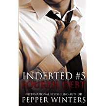 Fourth Debt (Indebted) by Pepper Winters (2015-08-11)