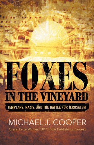 Foxes In The Vineyard: Templars, Nazis, and the Battle for Jerusalem by Michael J. Cooper (2011-12-05)