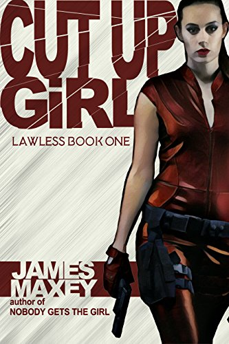 Cut Up Girl: Lawless Book One (English Edition)