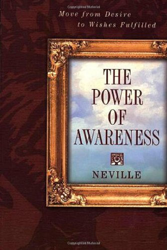 Power of Awareness: New Edition Incorporating Neville's Later Notes por Victoria Goddard Neville