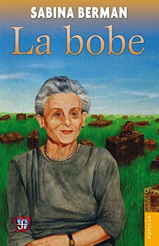 La bobe (Coleccion Popular nº 677) por Sabina Berman