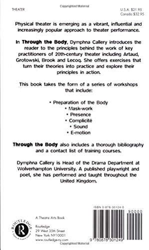 Through the Body: A Practical Guide to Physical Theatre (Theatre Arts (Routledge Paperback))