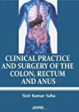 Clinical Practice And Surgery Of The Colon.Rectum And Anus