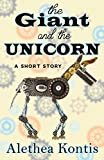 The Giant and the Unicorn: A Short Story (English Edition)