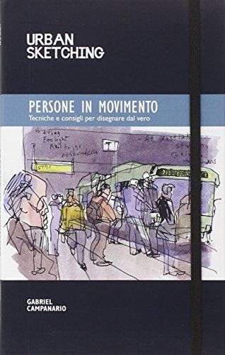 Urban sketching. Persone in movimento. Ediz. italiana