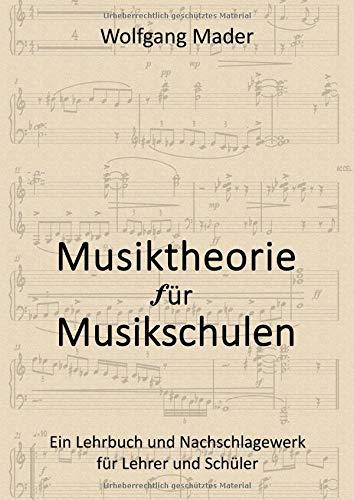 Musiktheorie für Musikschulen: Ein Lehrbuch und Nachschlagewerk für Lehrende und Schüler