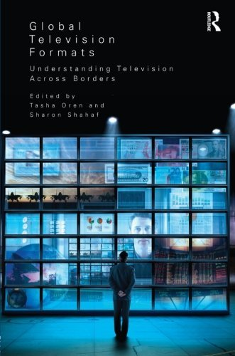Global Television Formats: Understanding Television Across Borders by Tasha Oren (Editor), Sharon Shahaf (Editor)  Visit Amazon's Sharon Shahaf Page search results for this author Sharon Shahaf (Editor) (12-Jan-2012) Paperback
