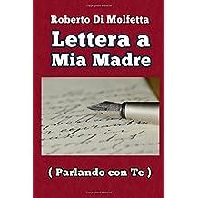 Lettera a Mia Madre: (Parlando con Te)