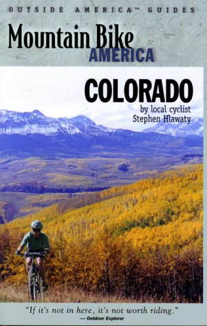 mountain-bike-america-colorado-an-atlas-of-colorados-greatest-off-road-bicycle-rides-mountain-bike-a