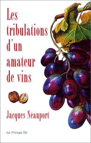 Les tribulations d'un amateur de vins par Jacques Neauport