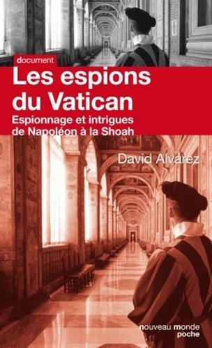 Les espions du Vatican : Espionnage et intrigues de Napoléon à la Shoah par David Alvarez