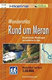 Meran: Die 40 schönsten Wandertouren im Meraner Land in Südtirol, Wanderführer und Karte, 1:35.000, wetterfest, GPS-Tracks zum Download