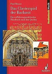 Das Clavierspiel der Bachzeit: Ein aufführungspraktisches Handbuch nach den Quellen (Studienbuch Musik)