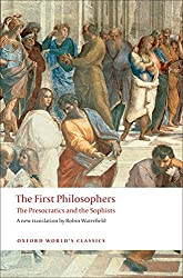 The First Philosophers The Presocratics and Sophists (Oxford World's Classics)