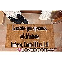 ZERBINO PERSONALIZZABILE LASCIATE OGNI SPERANZA O VOI CHE ENTRATE. INFERNO CANTO III VV. 1-9 COCCO NATURALE CM. 100x50 SPAZZOLA ASCIUGA SPORCO LOVEDOORMAT ® HANDMADE IN ITALY