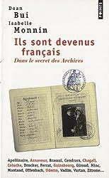 Ils sont devenus français : Dans le secret des Archives