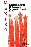 Mexiko. Die Tarahumaras - Revolution?re Botschaften - Briefe.