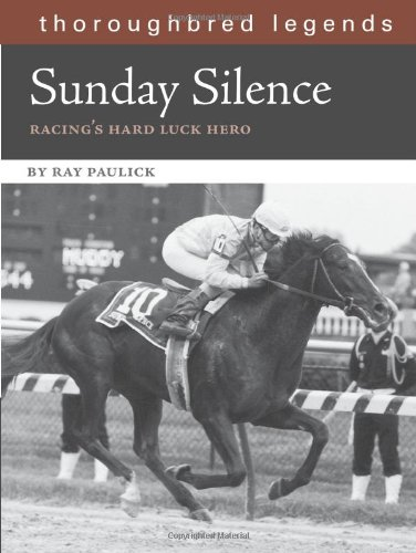 Sunday Silence: Racing's Hard Luck Hero (Thoroughbred Legends) por Ray Paulick