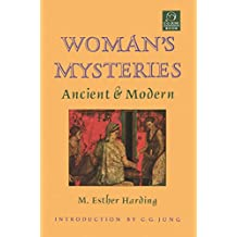 Woman's Mysteries: Ancient & Modern (C. G. Jung Foundation Books)