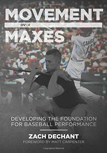 Movement Over Maxes: Developing The Foundation for Baseball Performance por Zach Dechant