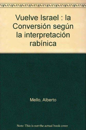 ¡Vuelve, israel! La conversión según la interpretación rabínica (Biblioteca catecumenal) por Alberto Mello